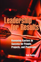 book picture Leadership For Results: Removing Barriers to Success for People, Projects, and Processes
